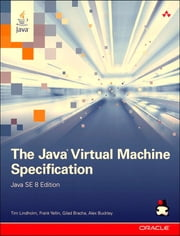 The Java Virtual Machine Specification, Java SE 8 Edition ebook by Tim Lindholm,Frank Yellin,Gilad Bracha,Alex Buckley