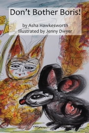 Don't Bother Boris! ebook by Asha Hawkesworth