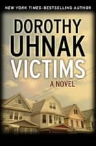 Victims - A Novel ebook by Dorothy Uhnak