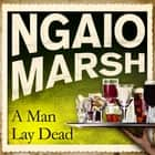 A Man Lay Dead audiobook by Ngaio Marsh