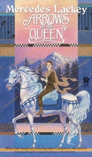Arrows of the Queen 電子書 by Mercedes Lackey