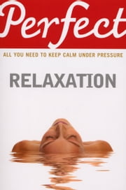 Perfect Relaxation ebook by Elaine Van Der Zeil