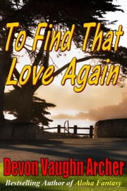 To Find That Love Again ebook by Devon Vaughn Archer