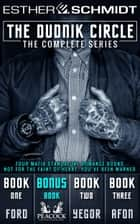 The Complete Dudnik Circle Series - (Mafia Romance 4-Book Box Set) ebook by Esther E. Schmidt