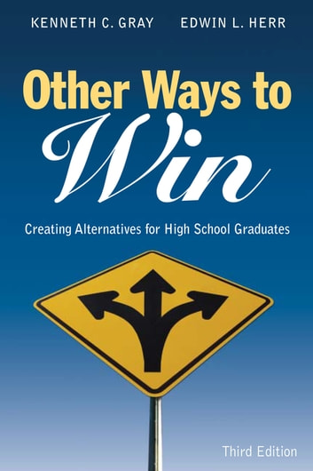 Other Ways to Win - Creating Alternatives for High School Graduates ebook by