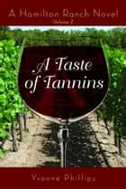 A Taste of Tannins ebook by Yvonne Phillips