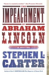 The Impeachment of Abraham Lincoln ebook by Stephen L. Carter