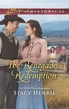 The Renegade's Redemption ebook by Stacy Henrie