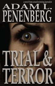 Trial and Terror ebook by Adam L. Penenberg