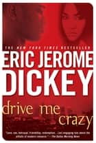 Drive Me Crazy ebook by Eric Jerome Dickey