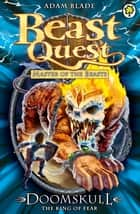 Beast Quest: Doomskull the King of Fear - Series 10 Book 6 ebook by Adam Blade