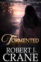 Tormented ebook by Robert J. Crane