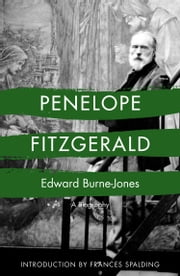 Edward Burne-Jones ebook by Penelope Fitzgerald,Frances Spalding