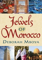 Jewels of Morocco ebook by Deborah Mboya