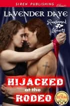 Hijacked at the Rodeo ebook by Lavender Daye