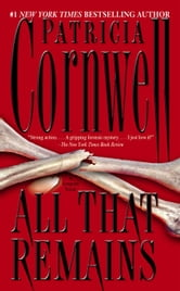 All That Remains - A Scarpetta Novel ebook by Patricia Cornwell