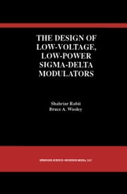 The Design of Low-Voltage, Low-Power Sigma-Delta Modulators ebook by Shahriar Rabii,Bruce A. Wooley