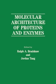 Molecular Architecture of Proteins and Enzymes ebook by Bradshaw, Ralph A.