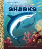 My Little Golden Book About Sharks ebook by Bonnie Bader, Steph Laberis