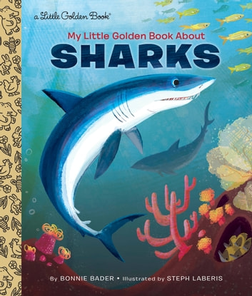 My Little Golden Book About Sharks ebook by Bonnie Bader