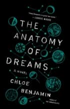 The Anatomy of Dreams - A Novel ebook by Chloe Benjamin