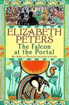 Falcon at the Portal ebook by Elizabeth Peters