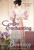 So Enchanting ebook by Connie Brockway