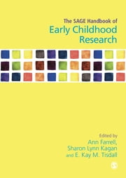 The SAGE Handbook of Early Childhood Research ebook by Professor Ann Farrell,Professor Sharon L Kagan,Professor E Kay M Tisdall
