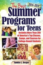 The Best Summer Programs for Teens ebook by Sandra Berger