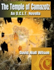 The Temple of Camazotz ebook by David Niall Wilson