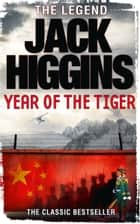 Year of the Tiger ebook by Jack Higgins