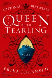 The Queen of the Tearling - A Novel 電子書籍 by Erika Johansen