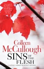Sins of the Flesh ebook by Colleen McCullough