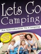 Lets go Camping ebook by Noah Daniel