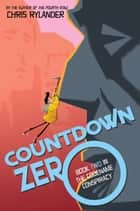 Countdown Zero ebook by Chris Rylander