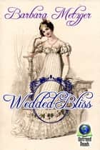 Wedded Bliss ebook by Barbara Metzger