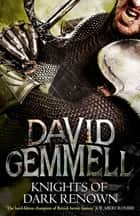 Knights Of Dark Renown ebook by
