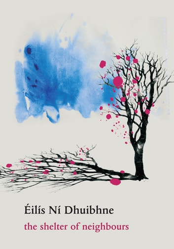 The Shelter of Neighbours: Fourteen Contemporary Irish Short Stories eBook by Éilís Ní Dhuibhne