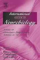 International Review of Neurobiology ebook by Ronald J. Bradley, R. Adron Harris, Peter Jenner