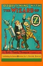 Ozoplaning with the Wizard of Oz eBook by Ruth Plumly Thompson