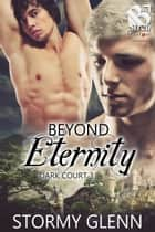 Beyond Eternity ebook by Stormy Glenn