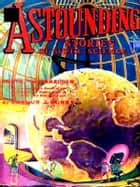 Astounding SCI-FI Stories, Volume II ebook by Harry Bates, Editor