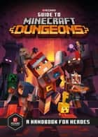 Guide to Minecraft Dungeons ebook by Mojang AB
