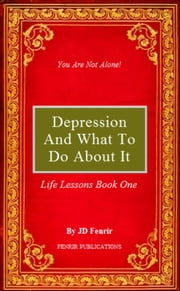 Depression and What to do About it ebook by JD Fenrir