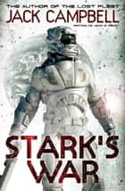 Stark's War ebook by Jack Campbell