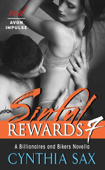 Sinful Rewards 7 - A Billionaires and Bikers Novella ebook by Cynthia Sax