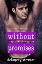 Without Promises ebook by Delancey Stewart