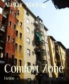 Comfort Zone ebook by Alastair Macleod