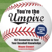 You're the Umpire - 152 Scenarios to Test Your Baseball Knowledge ebook by Wayne Stewart,Ron Blomberg