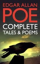 Edgar Allan Poe: Complete Tales and Poems ebook by Edgar Allan Poe
